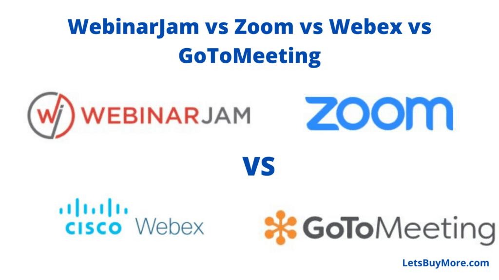 WebinarJam vs Zoom vs Webex vs GoToMeeting